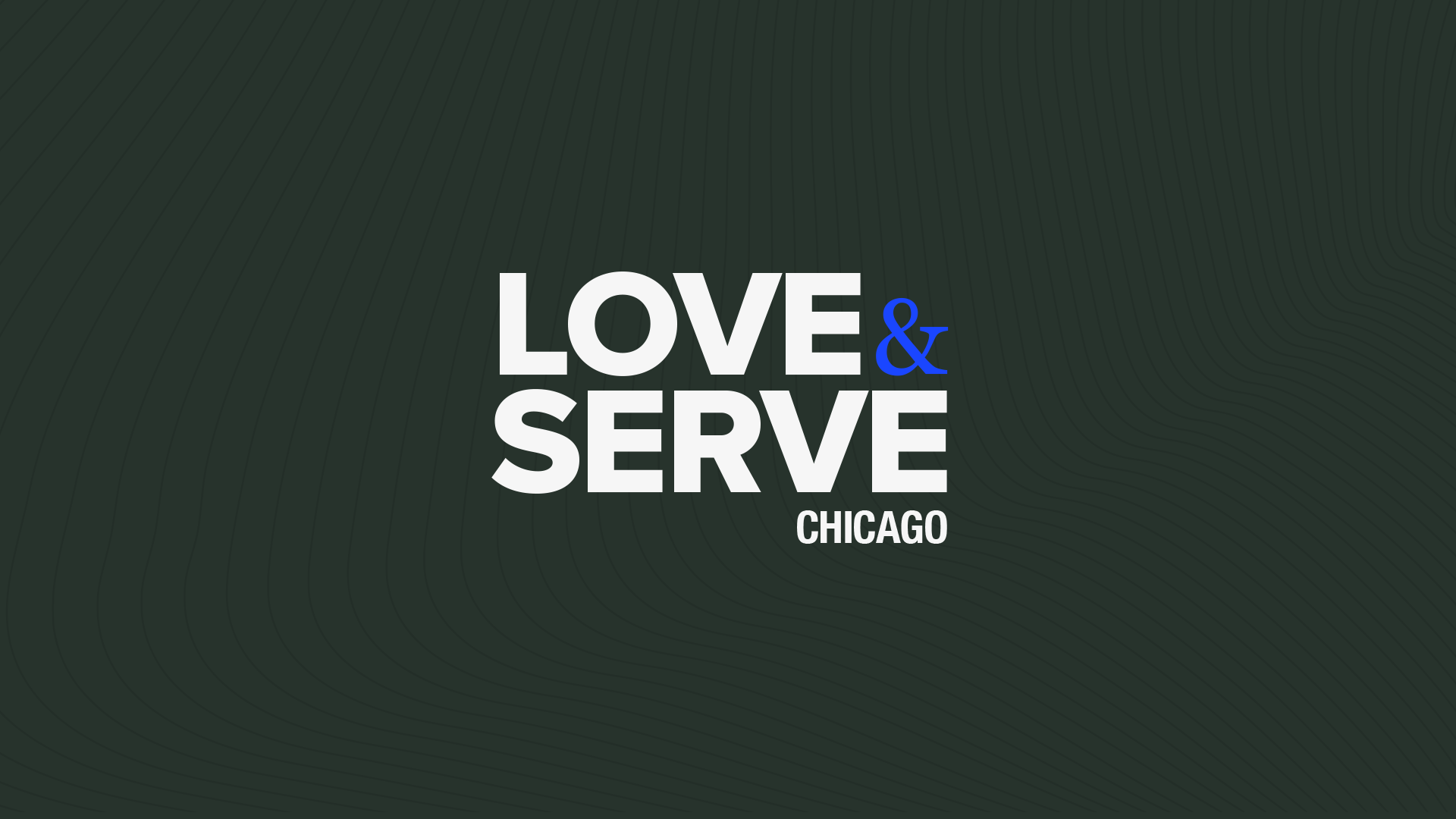 LOVE + SERVE CHICAGO Event