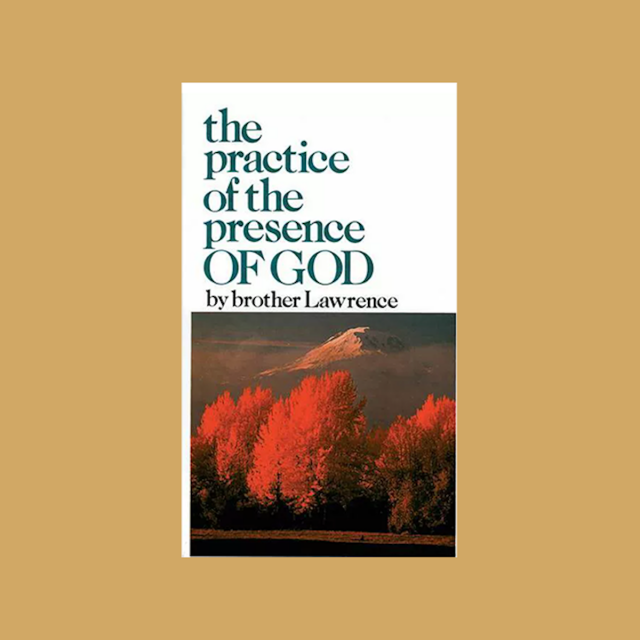 Practicing the Presence of God  - Brother Lawrence