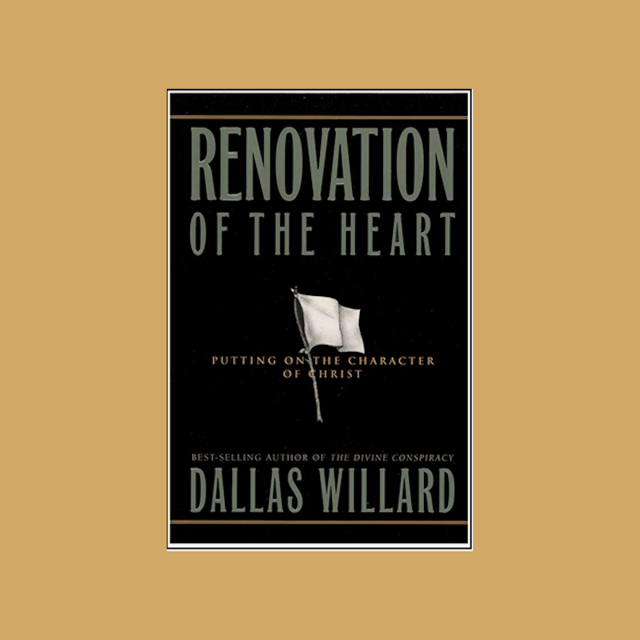 Renovation of the Heart - Dallas Willard