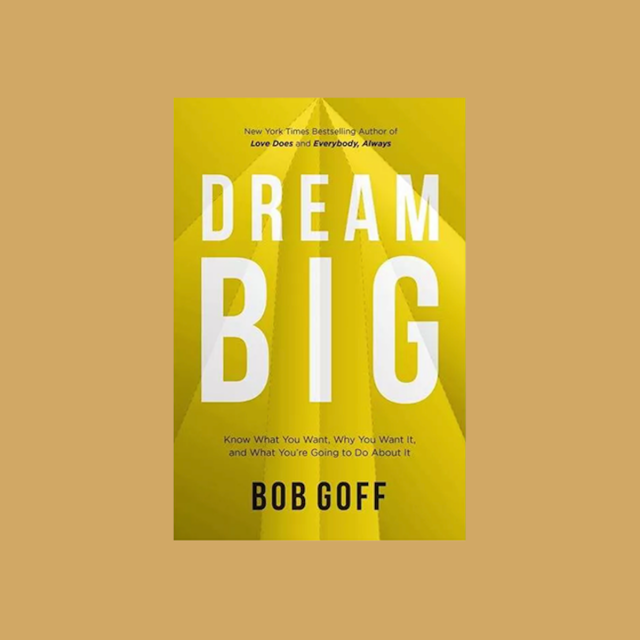 Dream Big - Bob Goff